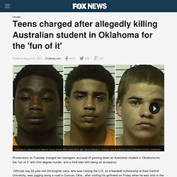 Teens charged after allegedly killing Australian student in Oklahoma for the 'fun of it'