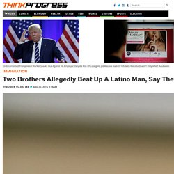 Two Brothers Allegedly Beat Up A Latino Man, Say They Were Inspired By Donald Trump