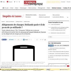 Allégements de charges: Hollande parle-t-il de 30 ou de 50 milliards ?