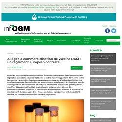 18 nov. 2020 Alléger la commercialisation de vaccins OGM :