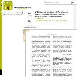 L'Allégorie de l'Antiquité à la Renaissance, études réunies par Brigitte Peres-Jean et Patricia Eichel-Lojkine