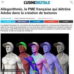 Allegorithmic, la PME française qui détrône Adobe dans la création de textures