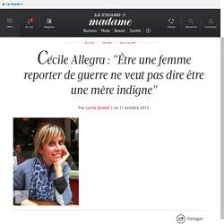 """Cécile Allegra : """"Être une femme reporter de guerre ne veut pas dire être une mère indigne"""""""