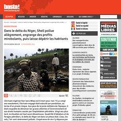 Dans le delta du Niger, Shell pollue allègrement, engrange des profits mirobolants, puis laisse dépérir les habitants