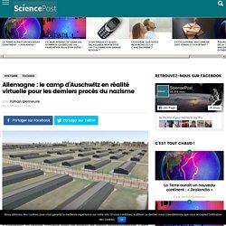 Allemagne : le camp d'Auschwitz en réalité virtuelle pour les derniers procès du nazisme