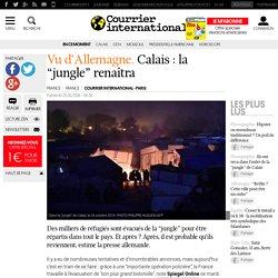 """Vu d'Allemagne. Calais: la """"jungle"""" renaîtra"""