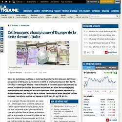 L'Allemagne, champion d'Europe de la dette devant l'Italie et la France en 2010 selon les statistiques d'Eurostat