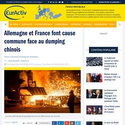 Allemagne et France font cause commune face au dumping chinois – EurActiv.fr