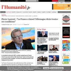 """Pierre Laurent : """"La France a laissé l'Allemagne dicter toutes ses conditions"""""""