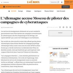 L'Allemagne accuse Moscou de piloter des campagnes de cyberattaques - La Croix
