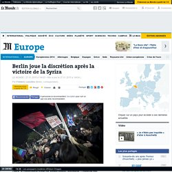 L'Allemagne joue la discrétion après la victoire de la Syriza