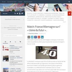 Match: France/Allemagne sur l' «Usine du futur». – Économie numérique