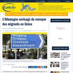 L'Allemagne envisage de renvoyer des migrants en Grèce – EurActiv.fr