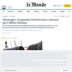 Allemagne: le gazoduc Nord Stream2 menacé par l'affaire Navalny