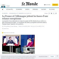 La France et l'Allemagne jettent les bases d'une relance européenne