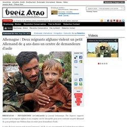 Allemagne : Deux migrants afghans violent un petit Allemand de 4 ans dans un centre de demandeurs d'asile