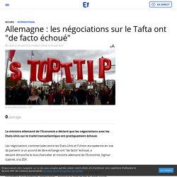 """Allemagne : les négociations sur le Tafta ont """"de facto échoué"""""""