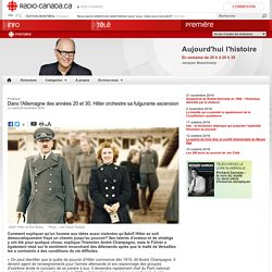 Dans l'Allemagne des années 20 et 30, Hitler orchestre sa fulgurante ascension