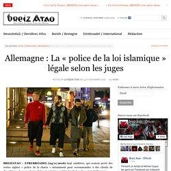Allemagne : La «police de la loi islamique» légale selon les juges