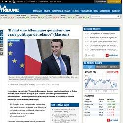 """""""Il faut une Allemagne qui mène une vraie politique de relance"""" (Macron)"""