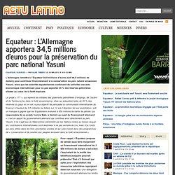 Equateur : L'Allemagne apportera 34,5 millions d'euros pour la préservation du parc national Yasuni