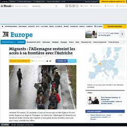 Migrants : l'Allemagne restreint les accès à sa frontière avec l'Autriche