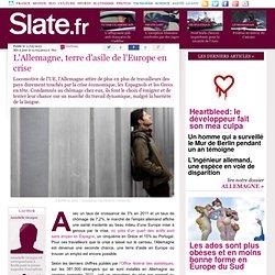 L'Allemagne, terre d'asile de l'Europe en crise