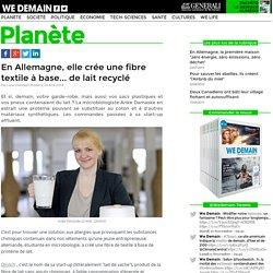 En Allemagne, elle crée une fibre textile à base... de lait recyclé