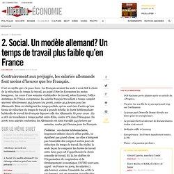 2. Social. Un modèle allemand? Un temps de travail plus faible qu'en France