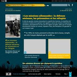 Les missions allemandes : la défense aérienne, les prisonniers et les réfugiés - Les Allemands - RTBF 14-18
