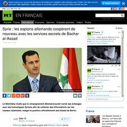 Syrie : les espions allemands coopèrent de nouveau avec les services secrets de Bachar al-Assad (Faux-jetons ...)
