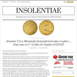 « Énorme !! Les Allemands demandent la mise en place… d'un euro-or !! » L'édito de Charles SANNAT