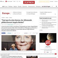 """Tant que la crise durera, les Allemands plébisciteront Angela Merkel"""