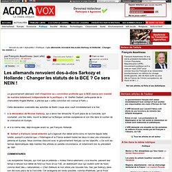 Les allemands renvoient dos-à-dos Sarkozy et Hollande : Changer les statuts de la BCE ? Ce sera NEIN !