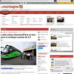 L'aller-retour Clermont/Paris en bus pour la modique somme de 2 €