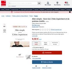 Aller simple - Suivi de L'hôte impénitent et de... de Erri De Luca