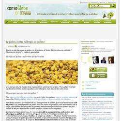 Le pollen contre l'allergie au pollen ! - Consommer Durable Consommer Durable