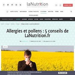 Allergies et pollens : 5 conseils de LaNutrition.fr