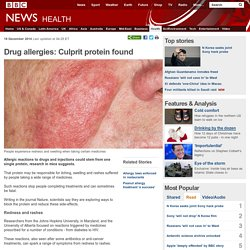 Drug allergies: Culprit protein found