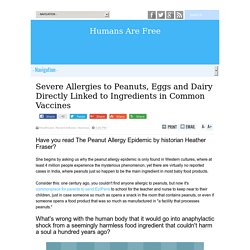 Severe Allergies to Peanuts, Eggs and Dairy Directly Linked to Ingredients in Common Vaccines