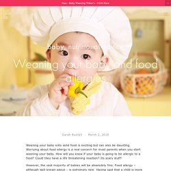 Weaning your baby and food allergies — The Children's Nutritionist - Feeding babies, toddlers and kids - Children's Nutrition