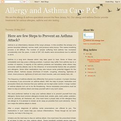 Allergy and Asthma Care P.C: Here are few Steps to Prevent an Asthma Attack?