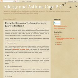 Allergy and Asthma Care P.C: Know the Reasons of Asthma Attack and Learn to Control It