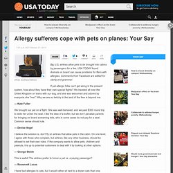 Allergy sufferers cope with pets on planes: Your Say