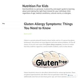 Gluten Allergy Symptoms: Things You Need to Know – Nutrition4kids
