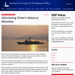 Alleviating China's Malacca Dilemma - Institute for Security and Development Policy