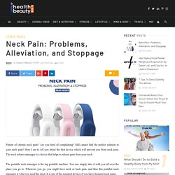 Neck Pain: Problems, Alleviation, and Stoppage