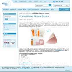 All about Allevyn Adhesive Dressing / Latest News & Updates