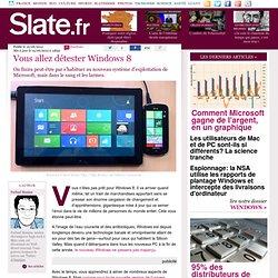 Vous allez détester Windows 8