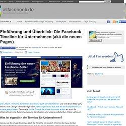 Einführung und Überblick: Die Facebook Timeline für Unternehmen (aká die neuen Pages)